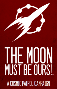 The Moon Must Be Ours!